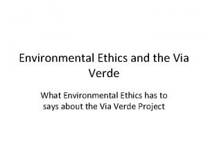 Environmental Ethics and the Via Verde What Environmental