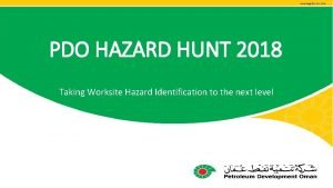 PDO HAZARD HUNT 2018 Taking Worksite Hazard Identification