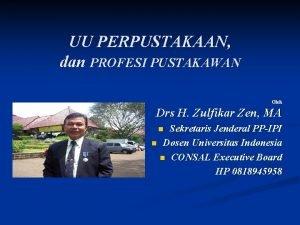 UU PERPUSTAKAAN dan PROFESI PUSTAKAWAN Oleh Drs H