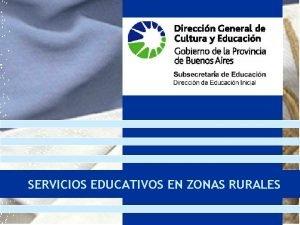 SERVICIOS EDUCATIVOS EN ZONAS RURALES PLAN EDUCATIVO 2004
