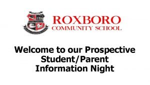 Welcome to our Prospective StudentParent Information Night Roxboro