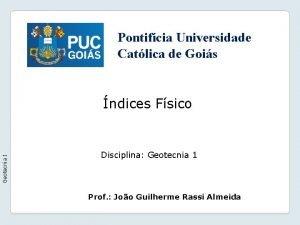 Pontifcia Universidade Catlica de Gois Geotecnia I ndices