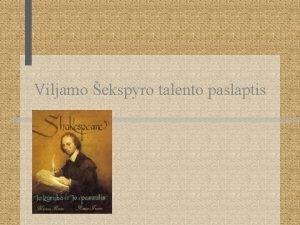 Viljamo ekspyro talento paslaptis William Shakespeare angl raytojas