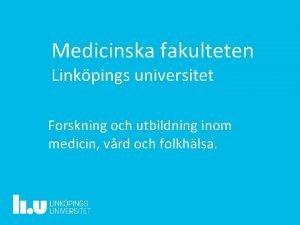 Medicinska fakulteten Linkpings universitet Forskning och utbildning inom
