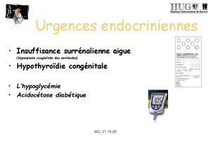 Urgences endocriniennes Insuffisance surrnalienne aigue Hyperplasie congnitale des