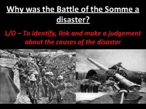 Why was the Battle of the Somme a