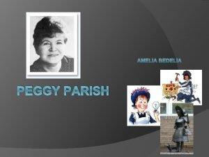 PEGGY PARISH Facts about Peggy Parish Peggy Parish