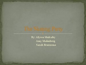 The Skating Party By Alyssa Mulcahy Amy Malmberg