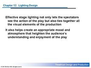 Chapter 12 Lighting Design Effective stage lighting not