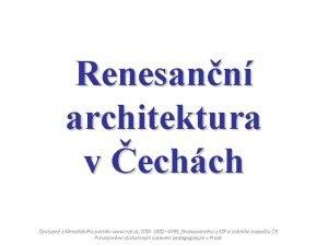 Renesann architektura v echch Dostupn z Metodickho portlu