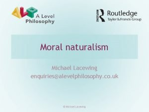 Moral naturalism Michael Lacewing enquiriesalevelphilosophy co uk Michael