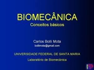 BIOMEC NICA Conceitos bsicos Carlos Bolli Mota bollimotagmail
