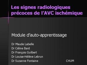 Les signes radiologiques prcoces de lAVC ischmique Module