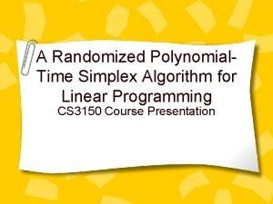 A Randomized Polynomial Time Simplex Algorithm for Linear