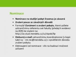 Nominace Nominace na studijn pobyt Erasmus je zvazn