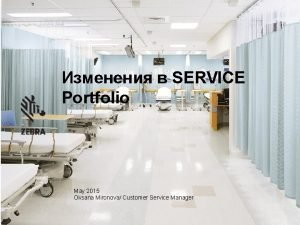 SERVICE Portfolio May 2015 Oksana Mironova Customer Service