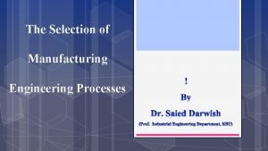The Selection of Manufacturing Engineering Processes CONTENTS CHAPTER