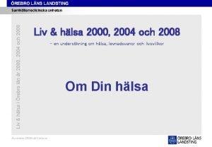 Liv hlsa 2008 Liv hlsa i rebro ln