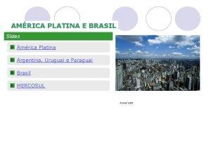AMRICA PLATINA E BRASIL Slides Amrica Platina Argentina