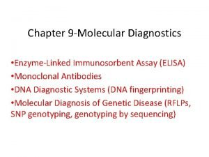 Chapter 9 Molecular Diagnostics EnzymeLinked Immunosorbent Assay ELISA