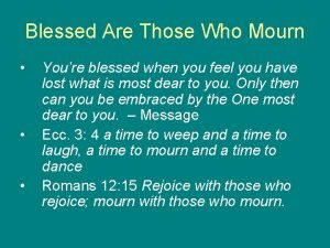 Blessed Are Those Who Mourn Youre blessed when