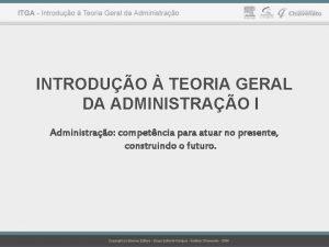 INTRODUO TEORIA GERAL DA ADMINISTRAO I Administrao competncia
