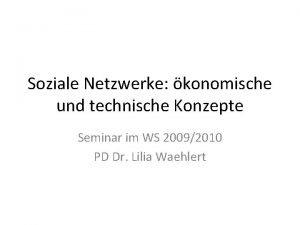 Soziale Netzwerke konomische und technische Konzepte Seminar im