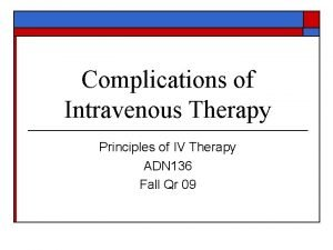 Complications of Intravenous Therapy Principles of IV Therapy