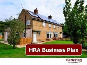 HRA Business Plan What is the HRA Business