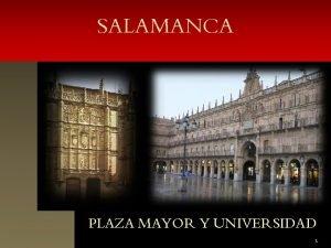SALAMANCA PLAZA MAYOR Y UNIVERSIDAD 1 PLAZA MAYOR