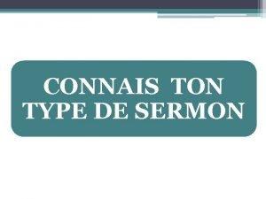 CONNAIS TON TYPE DE SERMON 1 Le sermon
