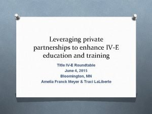 Leveraging private partnerships to enhance IVE education and