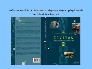 in Civitas wordt in het intermezzo stap voor