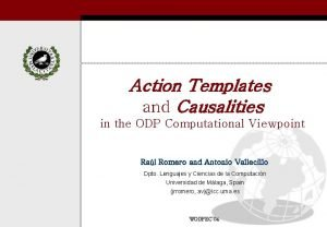 Action Templates and Causalities in the ODP Computational