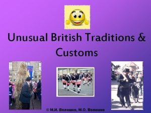 Unusual British Traditions Customs What British traditions do