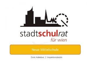 Neue Mittelschule Doris Astleitner 2 Inspektionsbezirk Neue Mittelschule