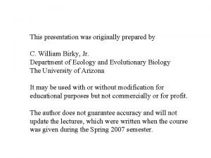This presentation was originally prepared by C William