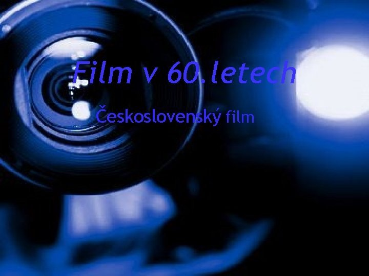 Film v 60 letech eskoslovensk film eskoslovensk film