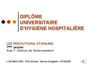 DIPLME UNIVERSITAIRE DHYGINE HOSPITALIRE LES PRECAUTIONS STANDARD 7me
