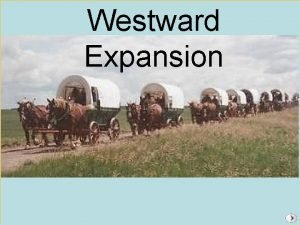 Westward Expansion Section 1 The West What cultures