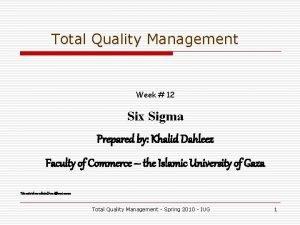 Total Quality Management Week 12 Six Sigma Prepared