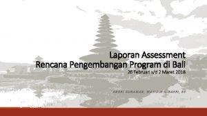 Laporan Assessment Rencana Pengembangan Program di Bali 26