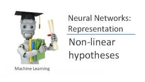 Neural Networks Representation Nonlinear hypotheses Machine Learning Nonlinear
