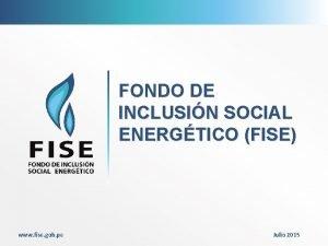 FONDO DE INCLUSIN SOCIAL ENERGTICO FISE www fise