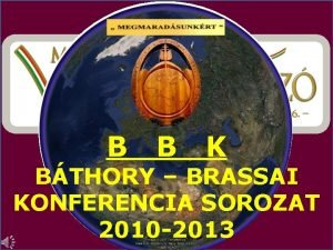 B B K BTHORY BRASSAI KONFERENCIA SOROZAT 2010