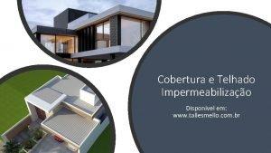 Cobertura e Telhado Impermeabilizao Disponvel em www tallesmello