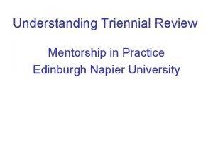 Understanding Triennial Review Mentorship in Practice Edinburgh Napier