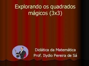 Explorando os quadrados mgicos 3 x 3 Didtica
