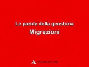 Le parole della geostoria Migrazioni Che cos La