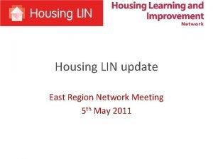 Housing LIN update East Region Network Meeting 5